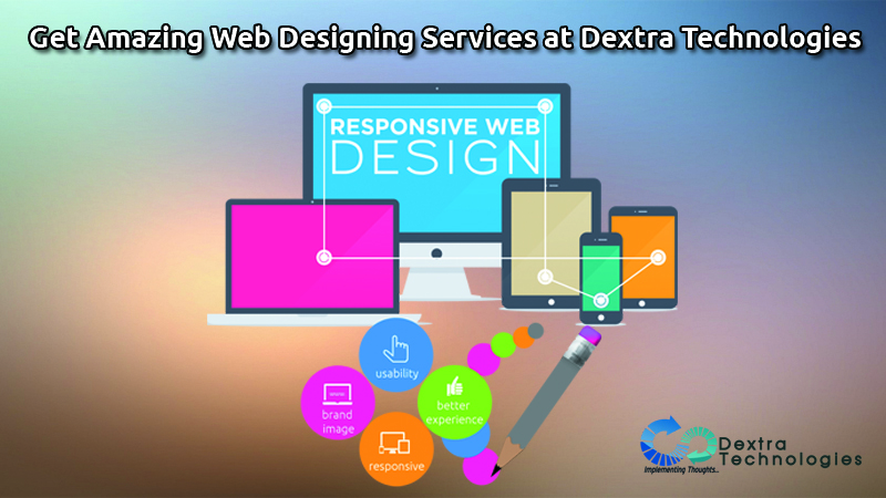 Get Amazing Web Designing Services at Dextra Technologies