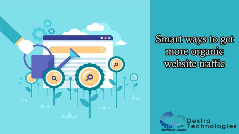 Smart ways to get more organic website traffic